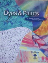 Dyes and Paints - A Hands-on Guide to Colouring Fabric
